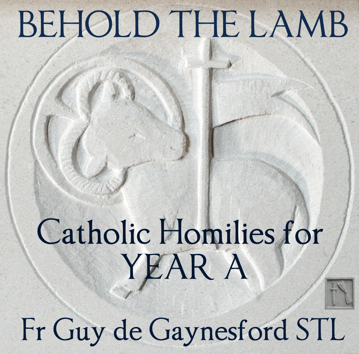 Behold the Lamb – Catholic Homilies for Year A – ST PAUL REPOSITORY