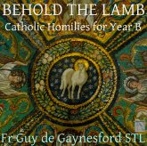Behold the Lamb - Catholic Homilies for Year B